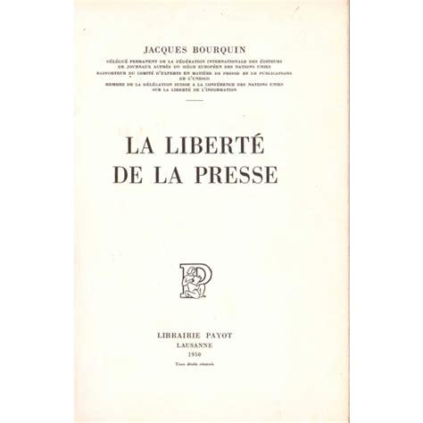 Jacques Bourquin,... La Liberté de la presse