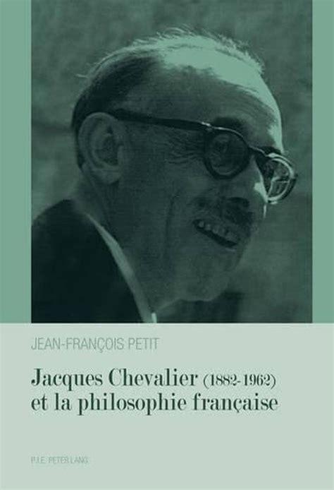Jacques Chevalier (18821962) et la philosophie française