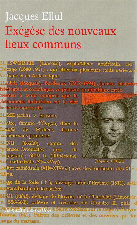 Jacques Ellul Exegese Des Nouveaux Lieux Communs