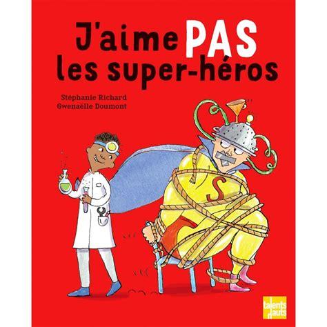 Jaime Pas Les Super Heros