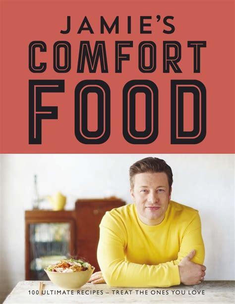 Jamie S Comfort Food By Author Jamie Oliver August
