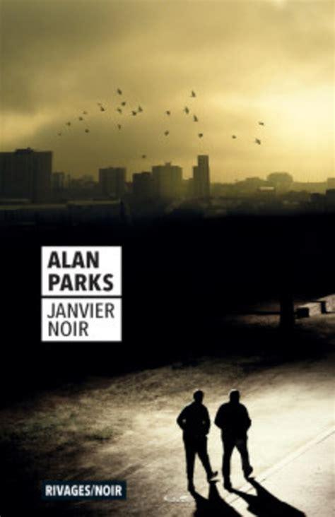 Janvier noir   alan parks (2018)