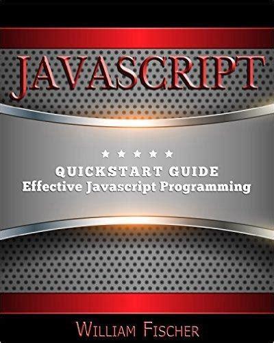 Javascript Quickstart Guide Effective Javascript Programming Javascript Programming Html Css English Edition