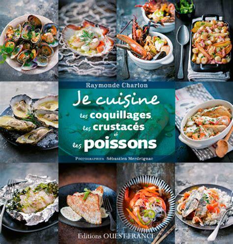 Je Cuisine Les Poissons Les Crustaces Et Les Coquillages