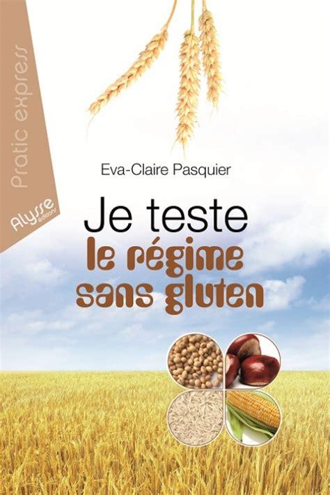 Je Teste Le Regime Sans Gluten