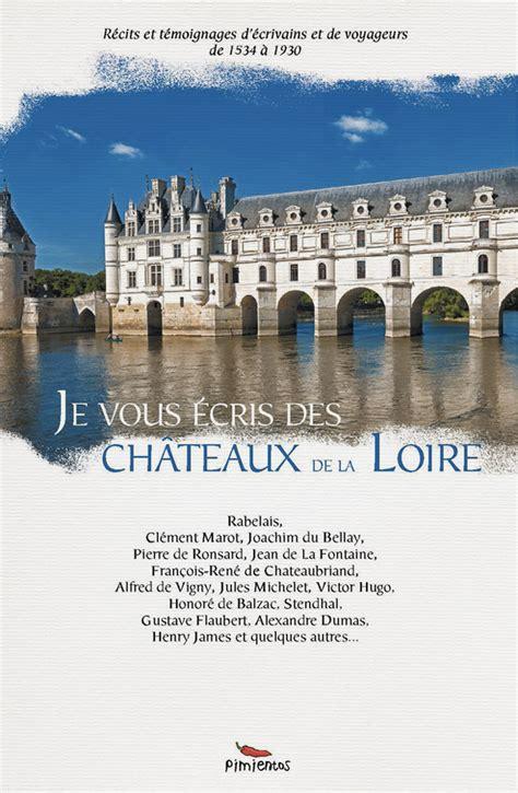 Je Vous Ecris Des Chateaux De La Loire