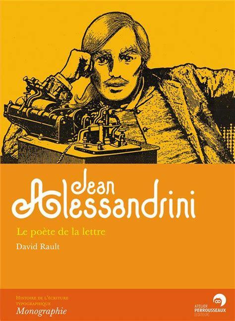 Jean Alessandrini Le Poete De La Lettre