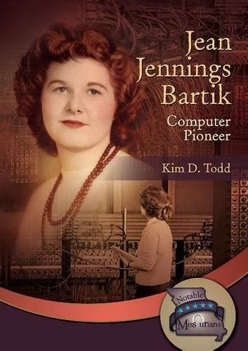 Jean Jennings Bartik Computer Pioneer Notable Missourians Series