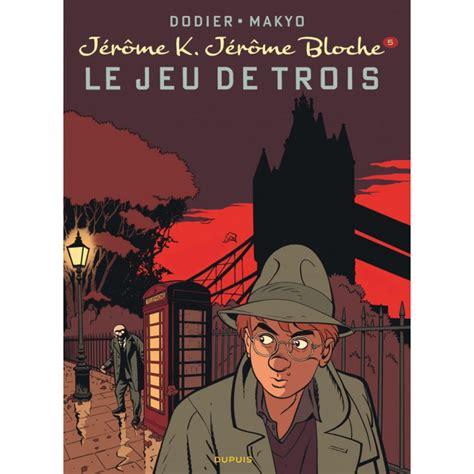 Jerome K Jerome Bloche Tome 5 Le Jeu De Trois Nouvelle Maquette