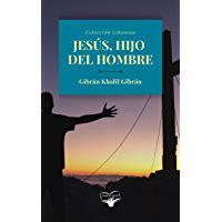 Jesús, Hijo del Hombre (Gibrán Khalil Gibrán nº 3)