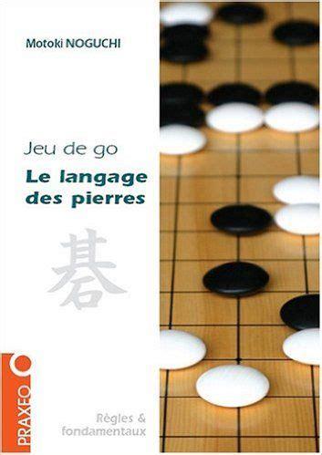 Jeu De Go Le Langage Des Pierres