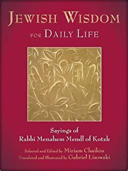 Jewish Wisdom For Daily Life Sayings Of Rabbi Menahem Mendl Of Kotzk By Miriam Chaikin Editor Gabriel Lisowski Illustrator Translator 13 May 2014 Hardcover