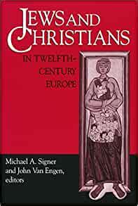 Jews Christians 12th Century Europe Notre Dame Conferences In Medieval Studies