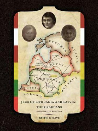 Jews of Lithuania and Latvia: The Graudans: Discovery to Diaspora