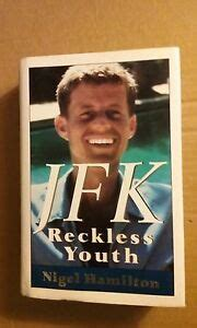 Jfk Reckless Youth Nigel Hamilton