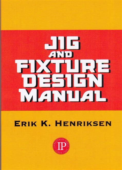 Jig And Fixture Design Manual