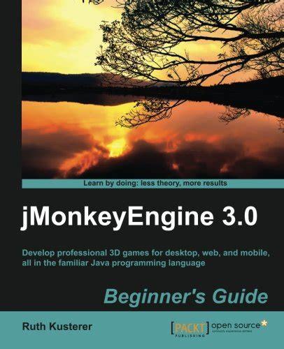 Jmonkeyengine 3 0 Beginner S Guide