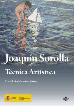 Joaquin Sorolla Tecnica Artistica