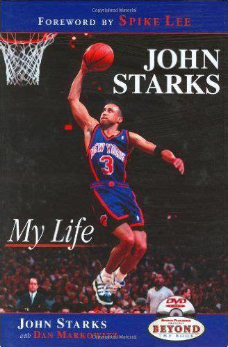 John Starks My Life