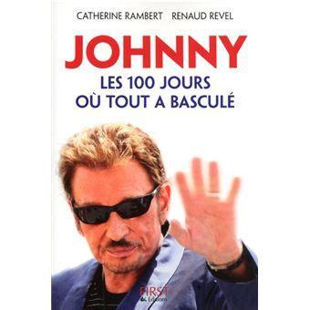 Johnny Les Cent Jours Ou Tout A Bascule