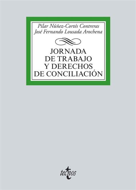 Jornada De Trabajo Y Derechos De Conciliacion Derecho Biblioteca Universitaria De Editorial Tecnos