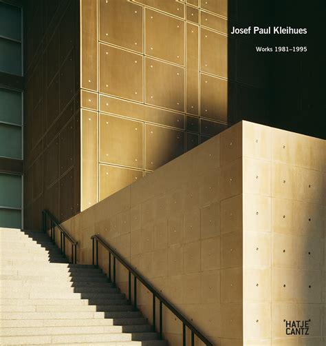 Josef Paul Kleihues Works 1981 1995 Volume 2