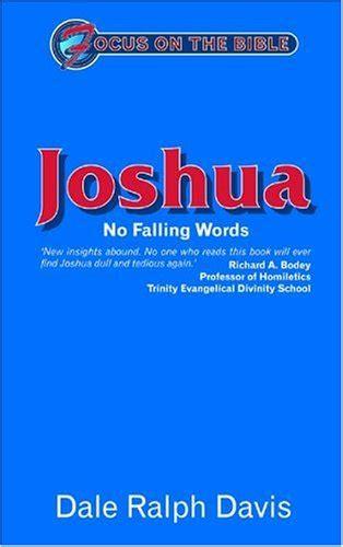 Joshua: No Falling Words (Focus on the Bible)