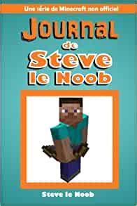 Journal De Steve Le Noob Une Serie De Minecraft Non Officiel