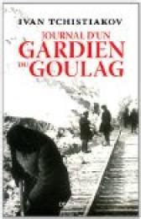 Journal Dun Gardien Du Goulag