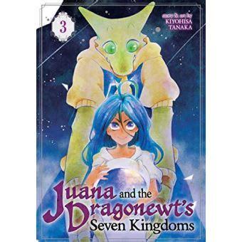 Juana And The Dragonewt S Seven Kingdoms Vol 3