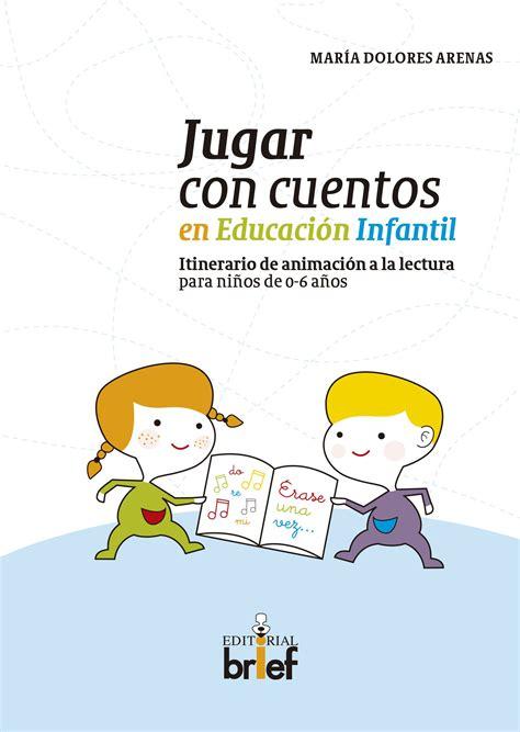 Jugar Con Cuentos En Educacion Infantil Para Ninos De 0 6 Anos Experiencias Didacticas