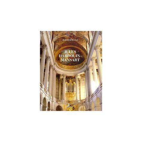 Jules Hardouin Mansart Coffret 2 Volumes