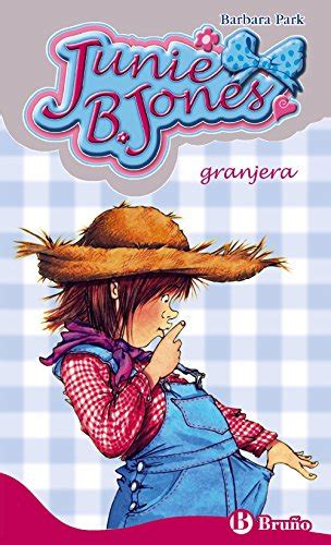 Junie B. Jones, granjera (Castellano - A Partir De 6 Años - Personajes Y Series - Junie B. Jones)