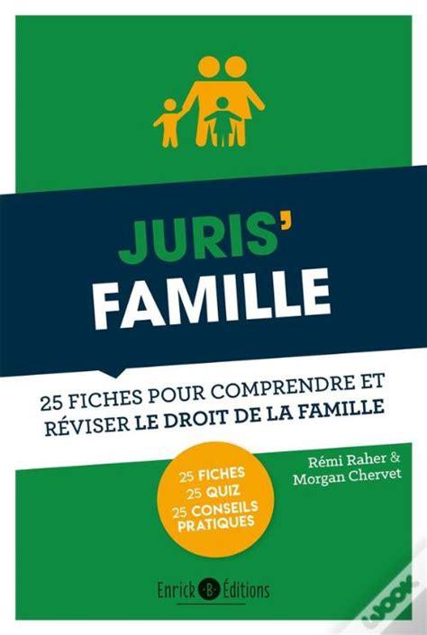 Juris Famille 25 Fiches Pour Comprendre Et Reviser Le Droit De La Famille