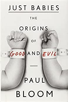 Just Babies The Origins Of Good And Evil