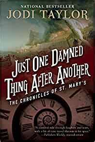 Just One Damned Thing After Another Chronicles Of St Mary S Book 1 English Edition