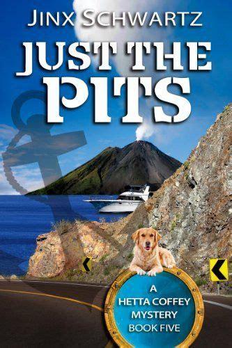 Just The Pits Hetta Coffey Series Book 5