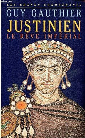 Justinien: Le Reve Imperial