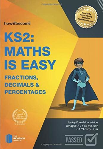 KS2: Maths is Easy - Fractions, Decimals and Percentages. In-depth revision advice for ages 7-11 on the new SATS curriculum. Achieve 100% (Revision Series)