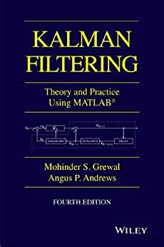 Kalman Filtering Theory And Practice With Matlab Wiley Ieee English Edition