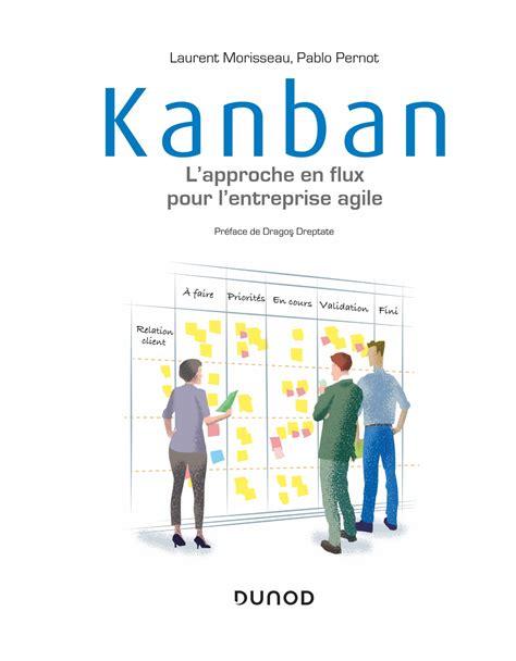 Kanban L Approche En Flux Pour L Entreprise Agile