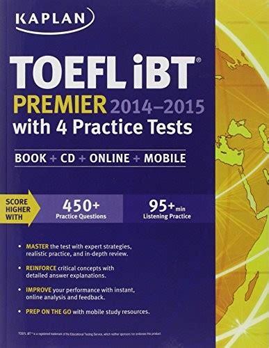 Kaplan Toefl Ibt Premier 2014 2015 With 4 Practice Tests Book Cd Online Mobile Kaplan Test Prep