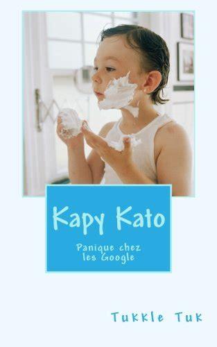 Kapy Kato Panique Chez Les Google