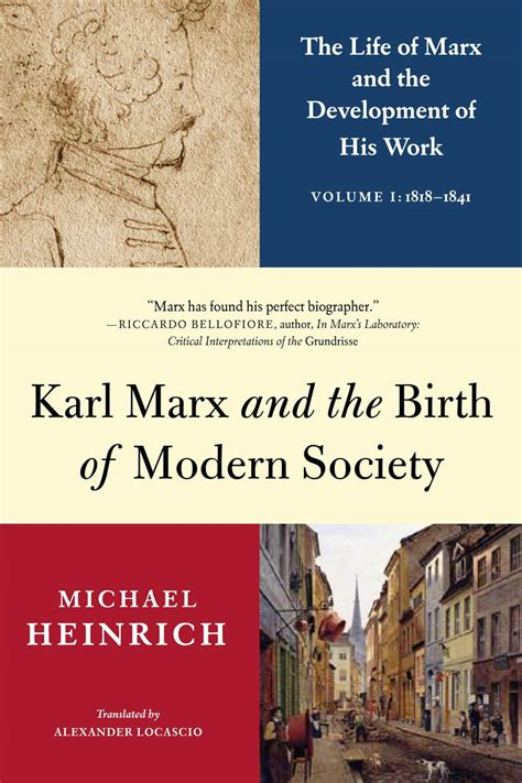Karl Marx And The Birth Of Modern Society The Life Of Marx And The Development Of His Work