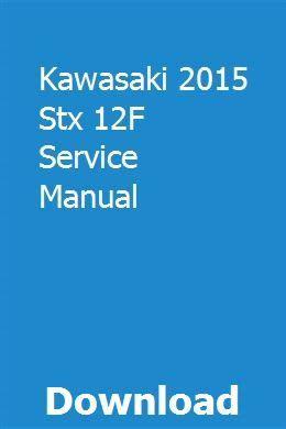Kawasaki Stx 12f Service Manual 2015
