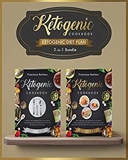 Ketogenic Diet Plan 2 In 1 Bundle Set Reset Your Metabolism With These Easy Healthy And Delicious Ketogenic Recipes Lose Weight On Your Terms English Edition