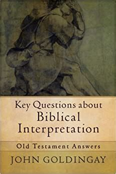 Key Questions About Biblical Interpretation Old Testament Answers