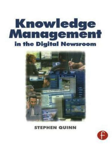 Knowledge Management In The Digital Newsroom Author Stephen Quinn Mar 2002