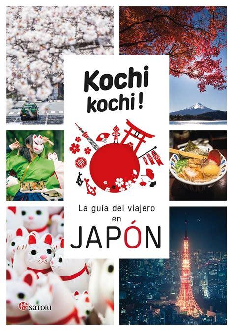 Kochi Kochi La Guia Del Viajero En Japon Satori Viajes