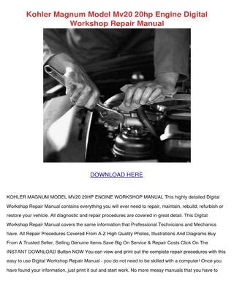 Kohler Magnum Model Mv20 20hp Engine Digital Workshop Repair Manual